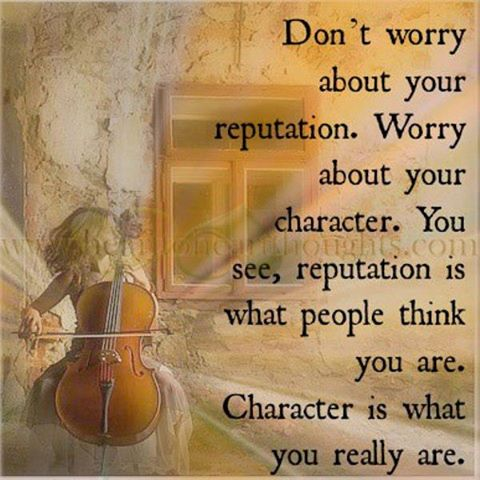 Character is more important than reputation